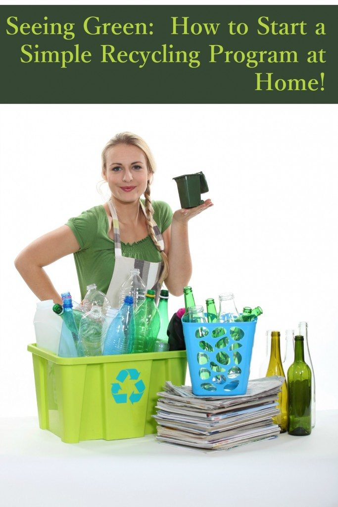 Seeing Green How to Start a Simple Recycling Program at Home