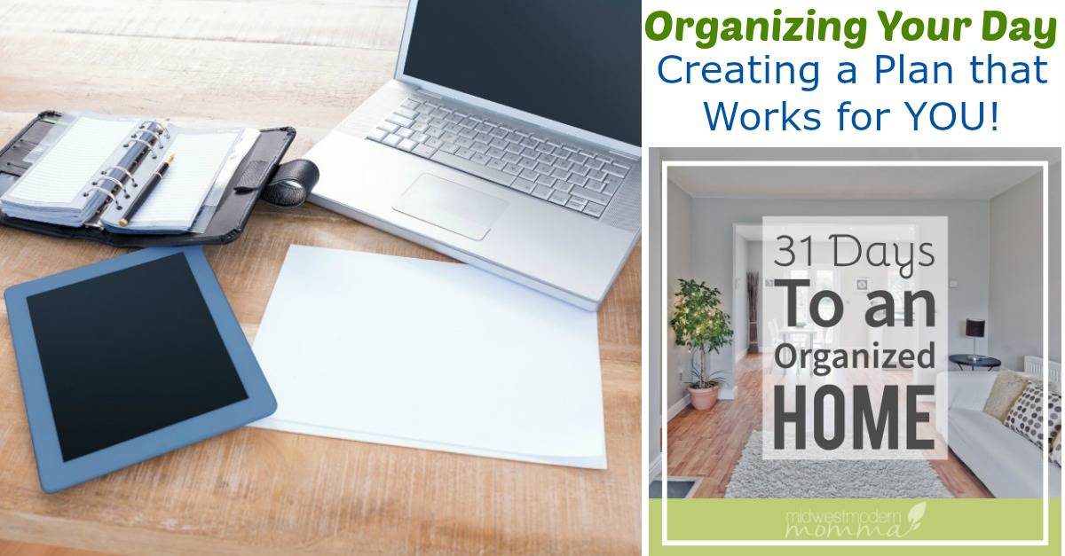 Organizing Your Day: Organizing Your Life One Day at a Time