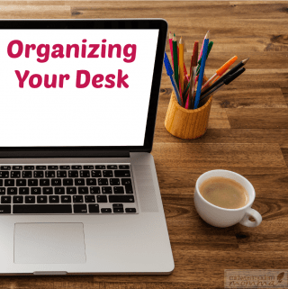 Tips for Organizing Your Desk