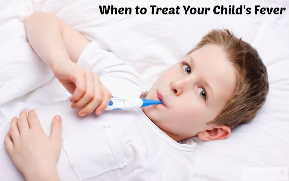 When to Treat Your Child's Fever