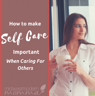 How To Make Self Care Important When Caring For Others