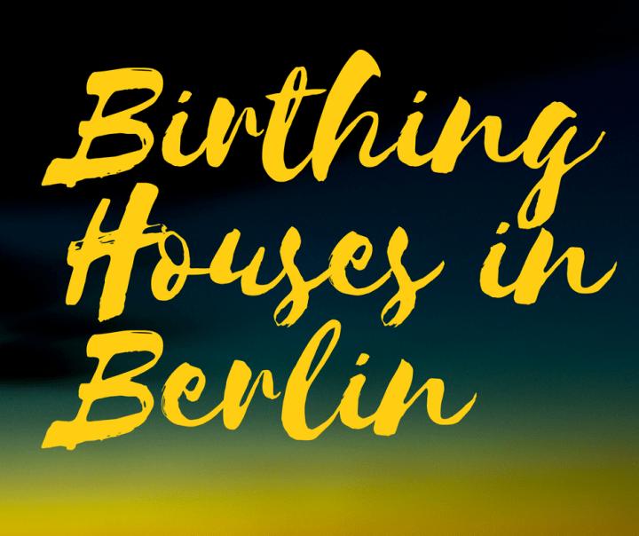 Birthing Houses in Berlin