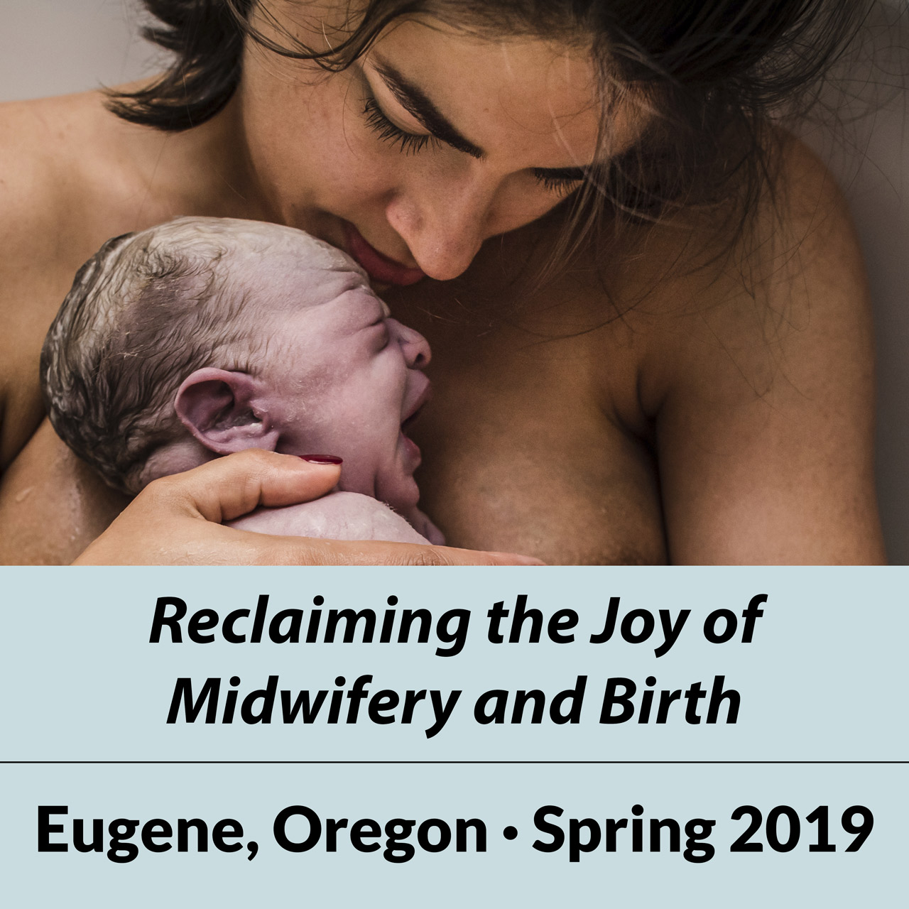 Midwifery Today Conference  Eugene, Oregon  March 31–April 3, 2019