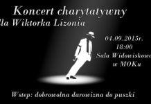 2015-09-04 Koncert Charytatywny dla Wiktorka Lizonia (plakat)