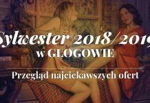 Miedziak.info.pl TutajGLOGOW.pl Sylwester 2018-2019 w Głogowie przegląd najciekawszych ofert