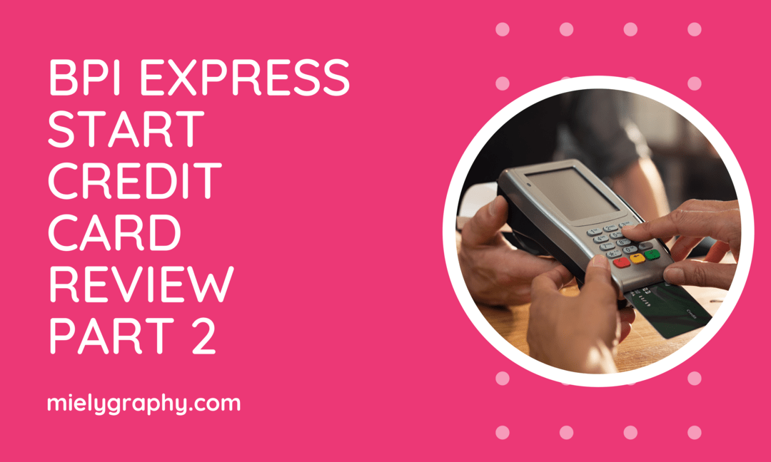 BPI Express Start Credit Card Review 2