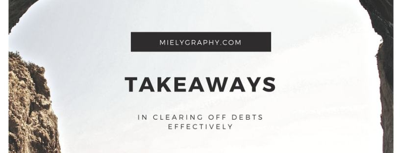 Takeaways in clearing off debts effectively