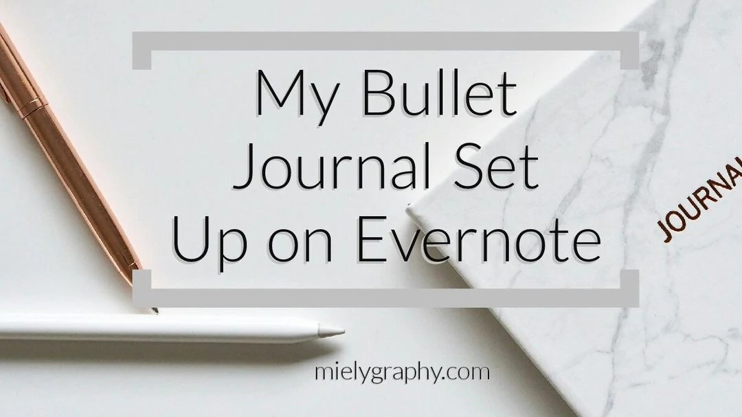 When Life Asks You to Bullet Journal on Evernote (With Free Templates)