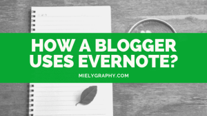 how a blogger uses evernote