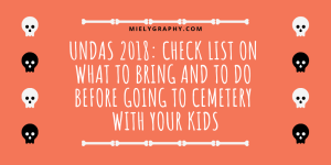 Undas 2018: Check list on what to bring and to do before going to cemetery with your Kids
