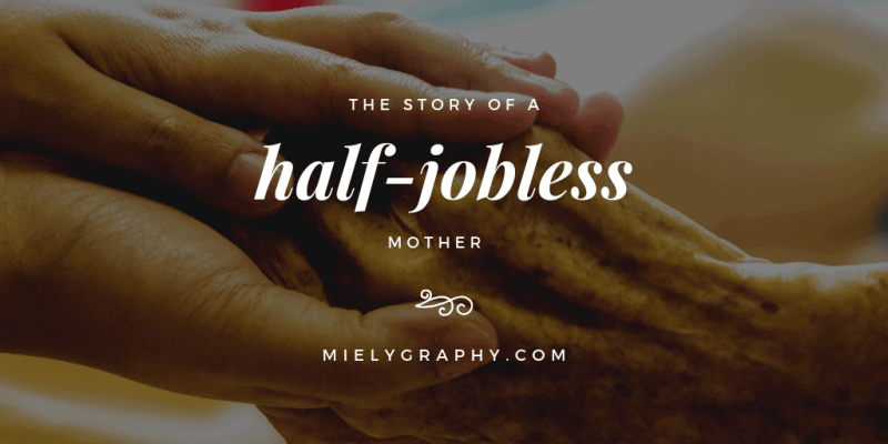 The story of a half-jobless mother.