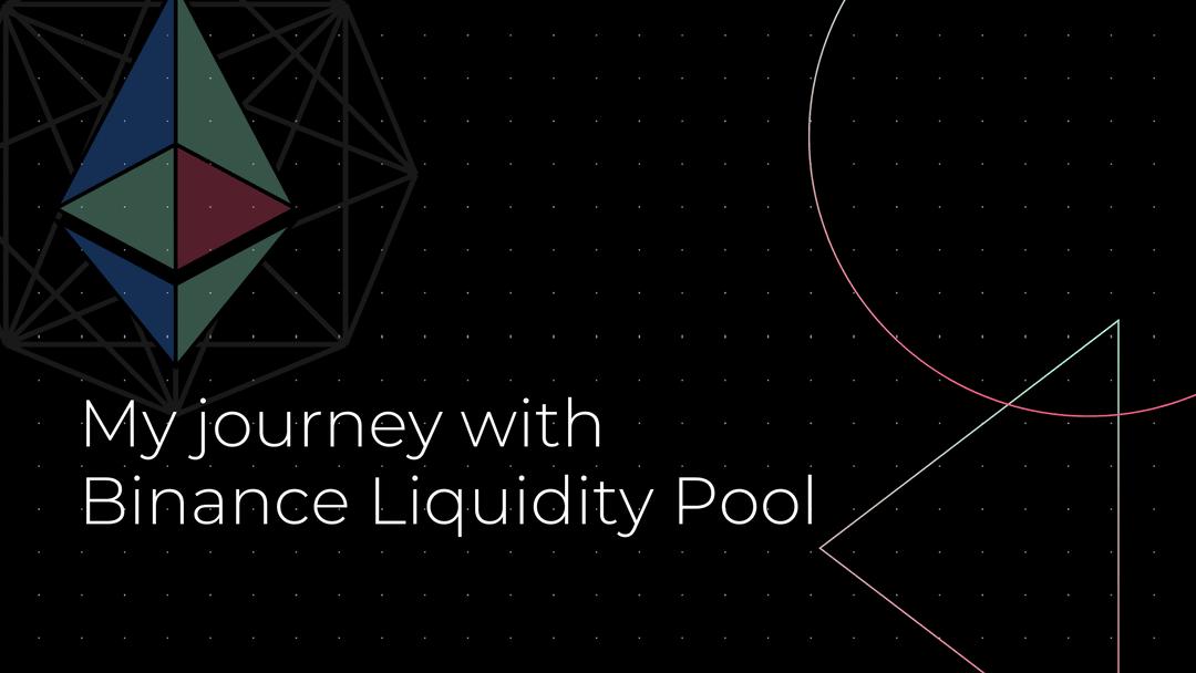 My journey with Binance Liquidity Pool