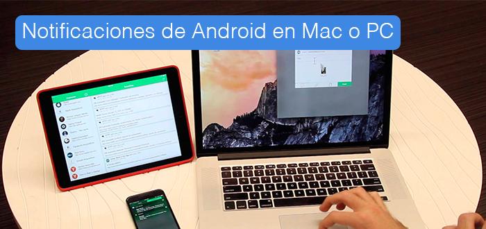 ESCPAE DIGITAL - 2 formas de ver las notificaciones de Android en el ordenador