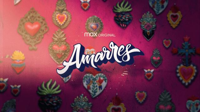 AMARRES, la primera Max original mexicana, llega el 12 de agosto solo por HBO Max