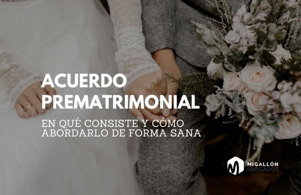 Acuerdo prematrimonial Migallón Abogados en Valencia