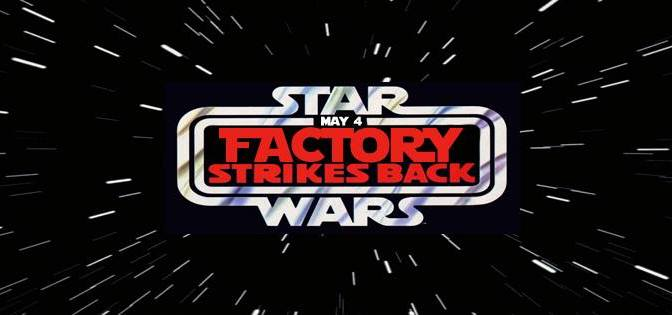 Factory Strikes Back: Star Wars Night