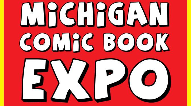 Michigan Comic Book Expo 2016