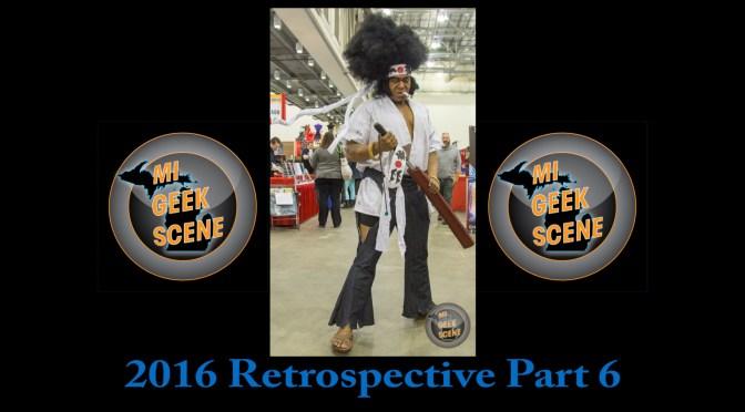 MIGeekScene 2016 Retrospective Part 6
