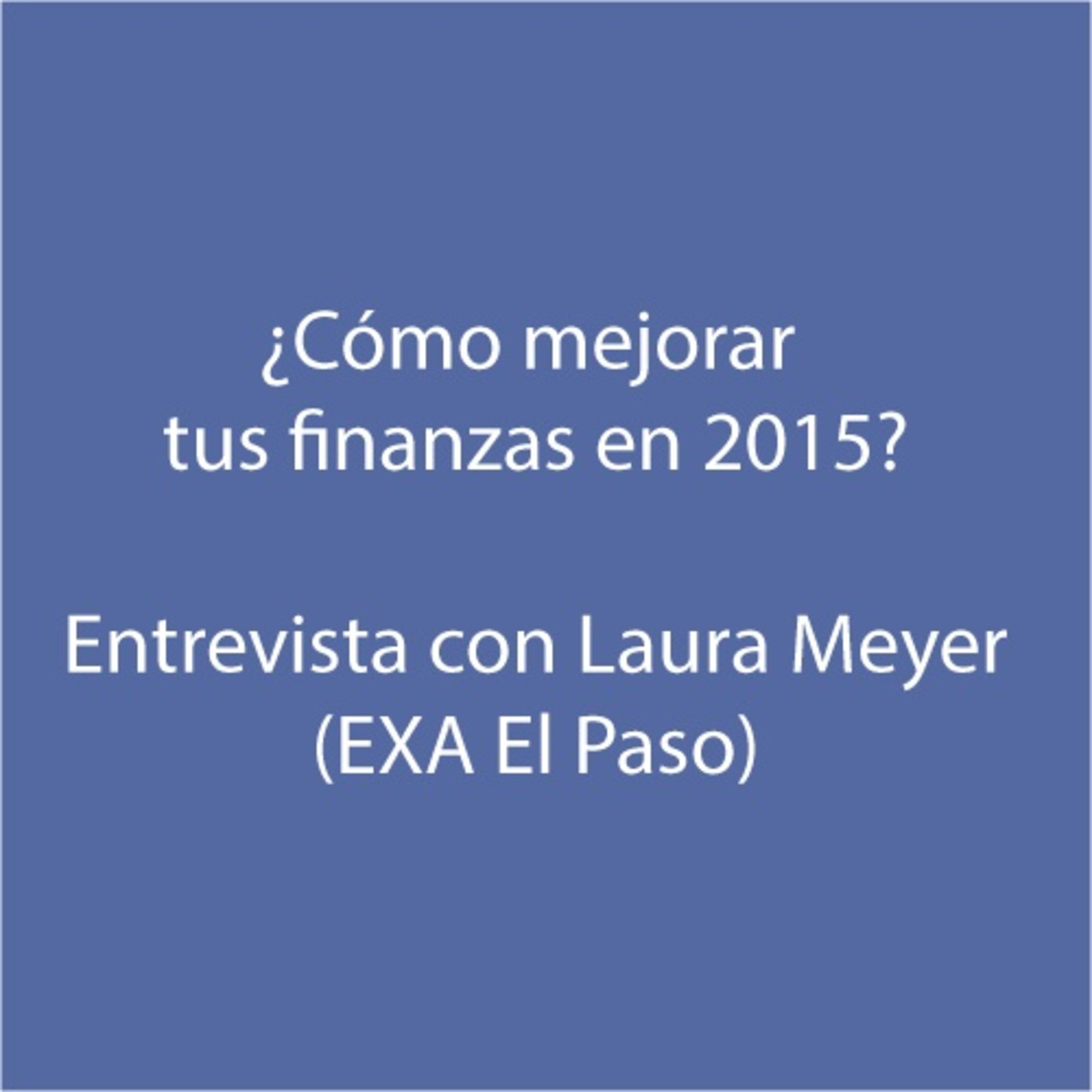 Entrevista Con Laura Meyer: Mejora Tus Finanzas En 2015  At EXA FM