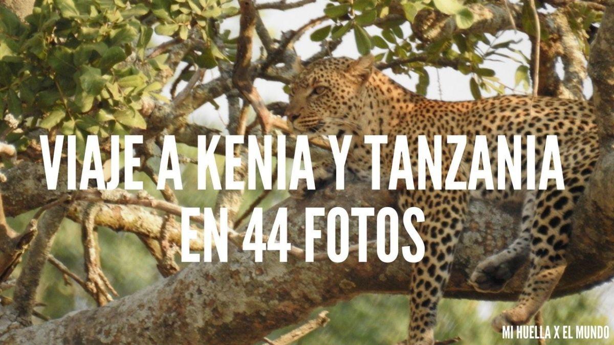 MI VIAJE A KENIA & TANZANIA EN 44 FOTOS