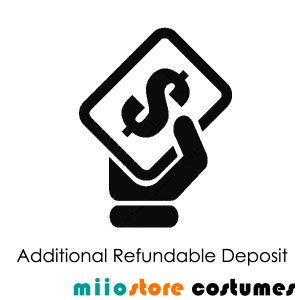 Additional Refundable Deposit Payment
