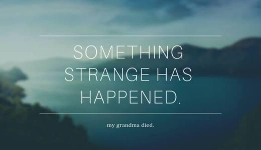 不思議な祖母の死、今も後悔している話。身内の死を乗り越える方法