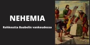 Nehemia - temppelin rakentaminen Vanhassa testamentissa
