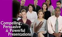 Compelling, Persuasive & Powerful Presentations