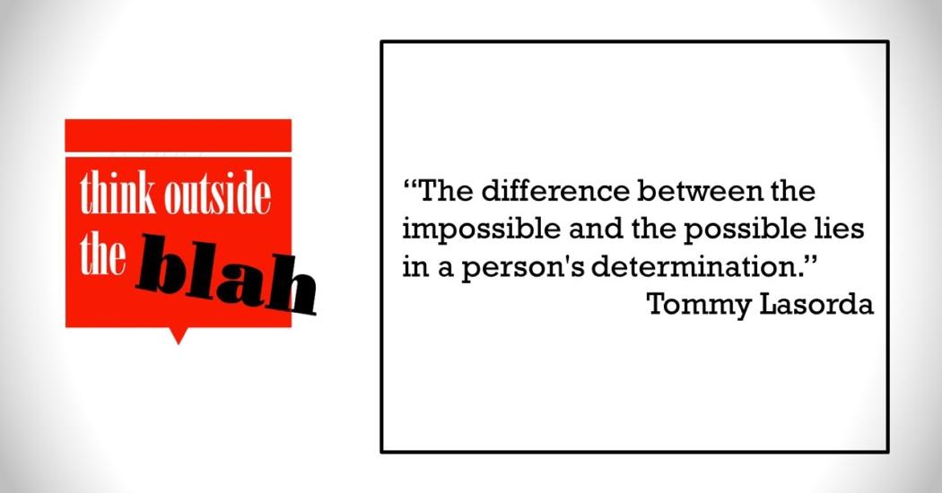 TOB Quote – Impossible-Lasorta