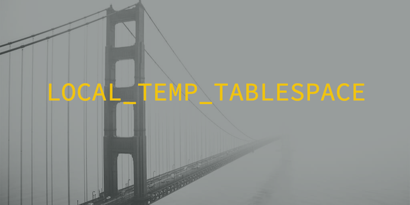 Upgrade to Oracle 12.2.0.1: Check your DEFAULT temporary tablespaces