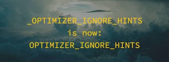 _optimizer_ignore_hints is now optimizer_ignore_hints