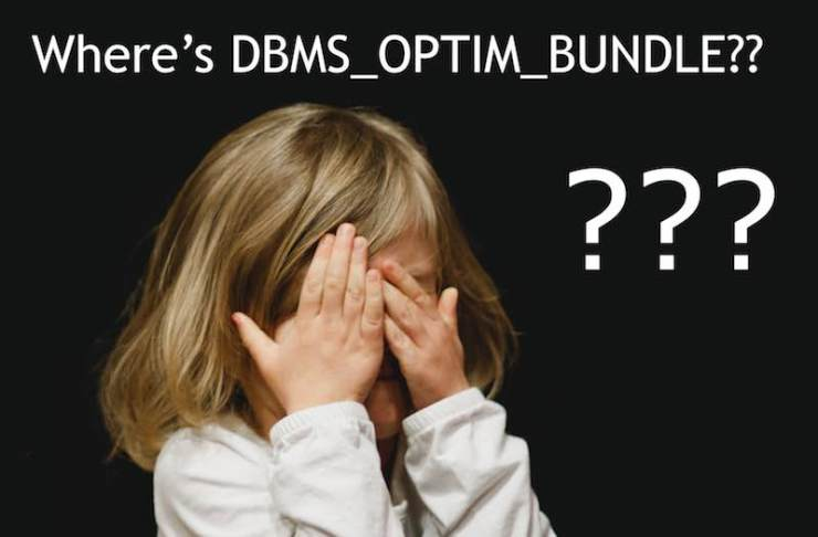 In case you miss DBMS_OPTIM_BUNDLE ... again ...?!?