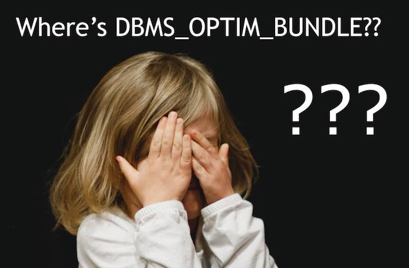 In case you miss DBMS_OPTIM_BUNDLE ... again ...?!?