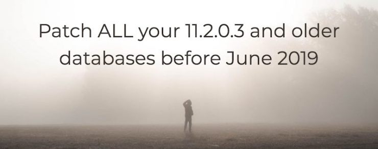 You MUST patch 12.1.0.1 and 11.2.0.3 and older databases before June 2019