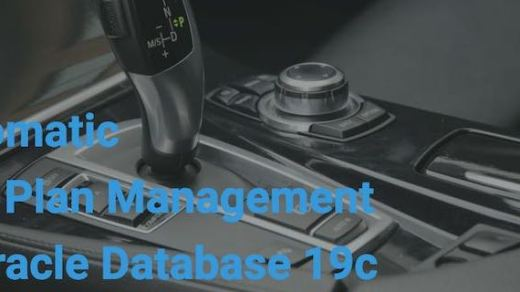 Automatic SQL Plan Management in Oracle Database 19c