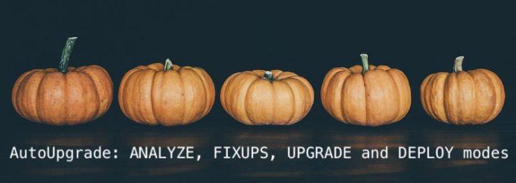 AutoUpgrade: ANALYZE, FIXUPS, UPGRADE and DEPLOY modes