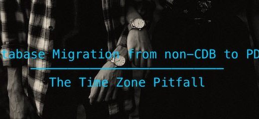 Database Migration from non-CDB to PDB - The Time Zone Pitfall
