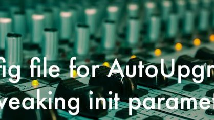 Config file for AutoUpgrade – Tweaking init parameters