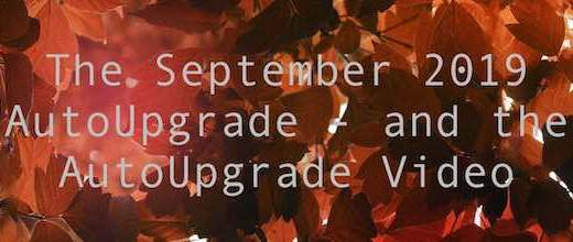 The September 2019 AutoUpgrade - and the AutoUpgrade Video