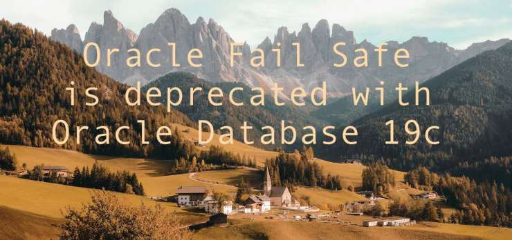 Oracle Fail Safe is deprecated with Oracle Database 19c