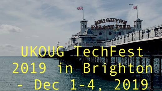 UKOUG TechFest 2019 in Brighton - Dec 1-4, 2019