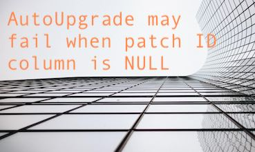 AutoUpgrade may fail when patch ID column is NULL