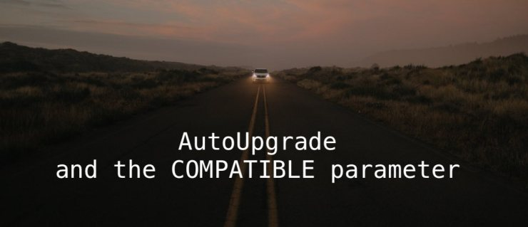 AutoUpgrade and the COMPATIBLE parameter