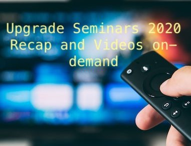 Upgrade Seminars 2020 - Recap and Videos on-demand