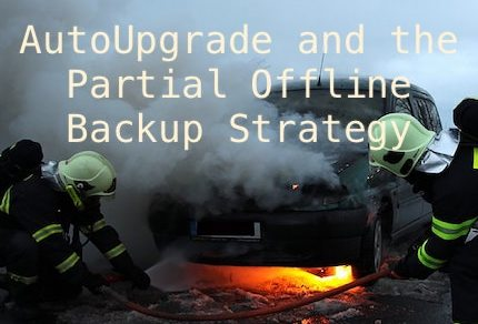 AutoUpgrade and the Partial Offline Backup Strategy