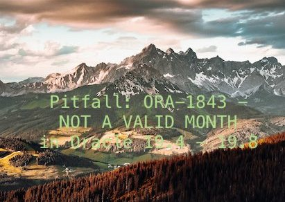 Pitfall: ORA-1843 - NOT A VALID MONTH in Oracle 19.4 - 19.8