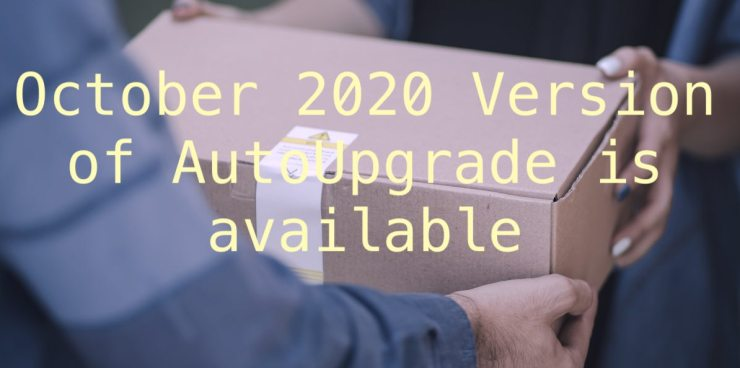 October 2020 Version of AutoUpgrade is available
