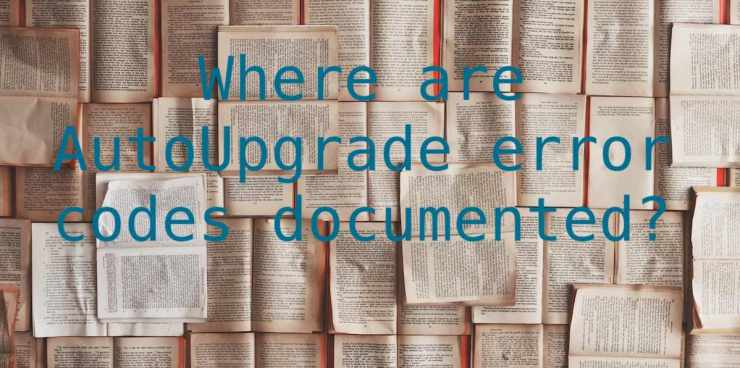 Where are AutoUpgrade error codes documented?