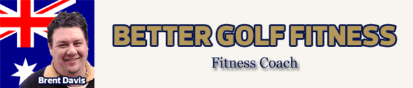 Brent Davis Fitness Coach, Staff Writer Mike Fay Golf, award winning golf expert