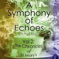 """"""" A Symphony of Echoes"""" by Jodi Taylor - a darker St. Mary's emerges from beneath the muddling through"""